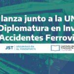 La JST lanza junto a la UNSAM su primera Diplomatura en Investigación de Accidentes Ferroviarios